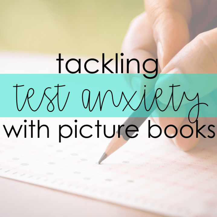 Tackling Test Anxiety with Picture Books