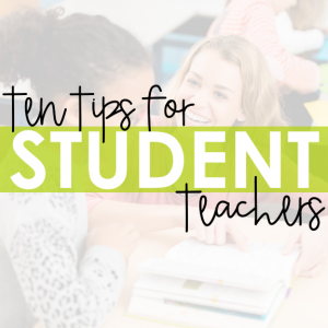 Ten Tips for Student Teachers