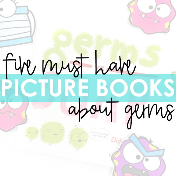 Five Must Have Picture Books About Germs