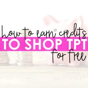 How to Earn Credits to Shop TpT