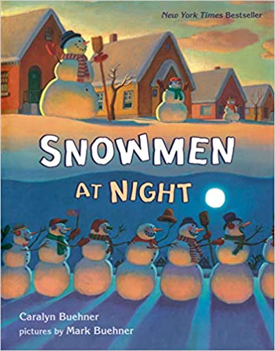 Five Must-Have Picture Books for January Snowmen at Night
