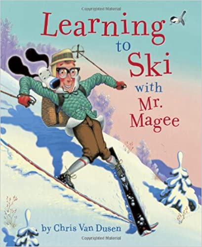 Five Must-Have Picture Books for January Learning to Ski with Mr. Magee