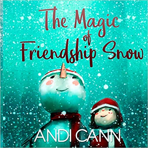 Five Must-Have Picture Books for January The Magic of Friendship Snow
