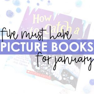 five must have picture books for january