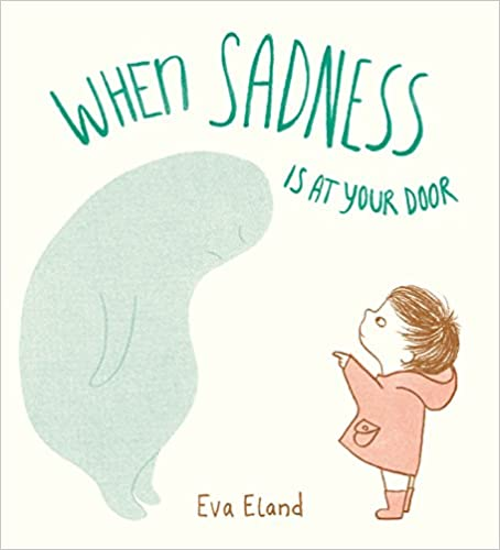 Five Must-Have Picture Books About Grief: When Sadness is at Your Door