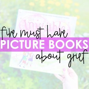 Five Must-Have Picture Books About Grief