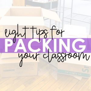 moving boxes with text that says eight tips for packing your classroom