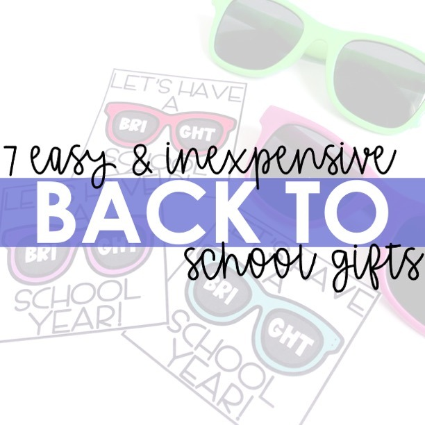 image of sunglasses and tags that say let's have a bright school year and text overlay that says 7 Easy and Inexpensive BTS Gifts