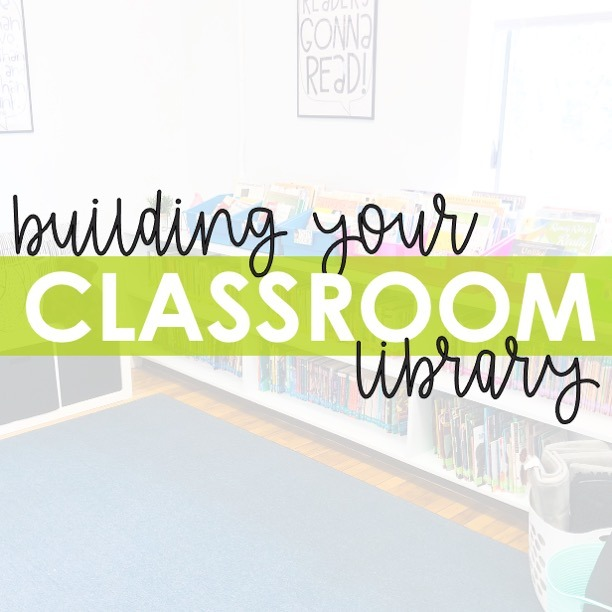 picture of a classroom library with text overlay that says building your classroom library